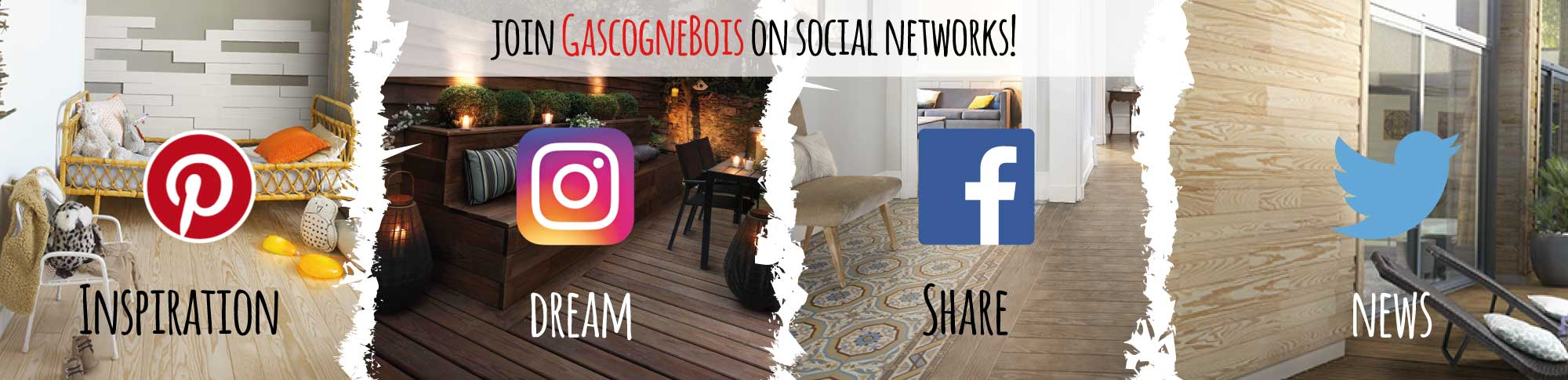 Join Gascogne Bois on social networks pinterest, instagram, facebook, twitter